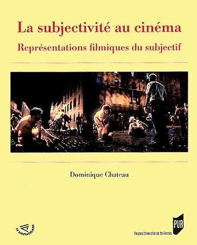 La subjectivité au cinéma : Représentations filmiques du subjectif
