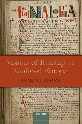 Visions of Kinship in Medieval Europe (Oxford Studies in Medieval European History) -