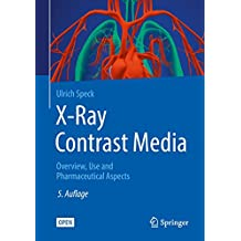 X-Ray Contrast Media: OVERVIEW, USE AND PHARMACEUTICAL ASPECTS (English Edition)