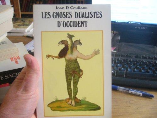 Les gnoses dualistes dOccident par Ioan Peter Couliano