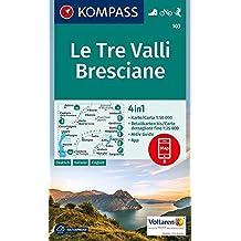 Le Tre Valli Bresciane: 4in1 Wanderkarte 1:50000 mit Aktiv Guide und Detailkarten inklusive Karte zur offline Verwendung in der KOMPASS-App. Fahrradfahren. Skitouren. (KOMPASS-Wanderkarten, Band 103)