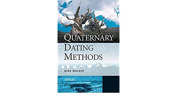 quaternary dating methods mike walker