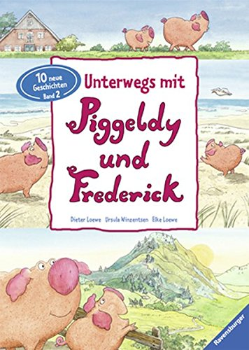 Unterwegs mit Piggeldy und Frederick - Band 2 Ursula Bands