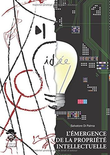 L'Émergence de la propriété intellectuelle par Salvatore Di Palma