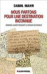 Nous partons pour une destination inconnue: Femmes juives pendant la Shoah en France par Mann