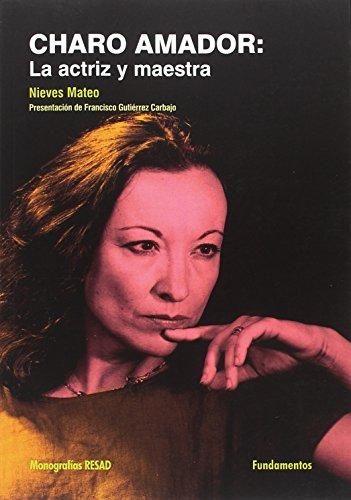 Charo Amador. La actriz y maestra (Arte/Teoría teatral)