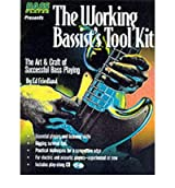 [The Working Bassist's Tool Kit: The Art and Craft of Successful Bass Playing] [by: Ed Friedland]