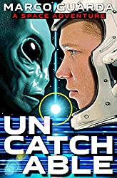 Uncatchable: A Space Adventure (English Edition)