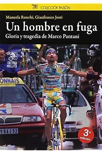 Un hombre en fuga: Gloria y tragedia de Marco Pantani