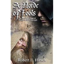 A Horde of Fools: The Dark Ages Saga of Tristan de Saint-Germain