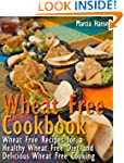 Wheat Free Cookbook: Wheat Free Recip...