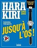 Jusqu'à l'os!: Hara Kiri (1960-1985)