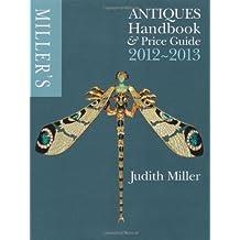 Miller's Antiques Handbook & Price Guide 2012-2013 by Miller, Judith (2011)