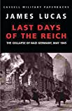 The Last Days Of The Reich:Collapse of Nazi Germany, May 1945 (Cassell Military Paperbacks)