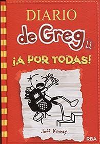Diario de Greg 11: ¡A por todas! par Jeff Kinney