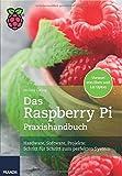 Das Raspberry Pi Praxishandbuch