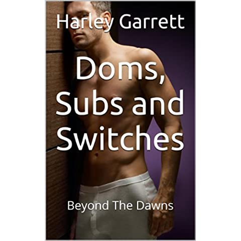 Doms, Subs and Switches (Beyond The Dawns Book 10) (English Edition)