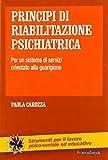 eBook Gratis da Scaricare Principi di riabilitazione psichiatrica Per un sistema di servizi orientato alla guarigione (PDF,EPUB,MOBI) Online Italiano