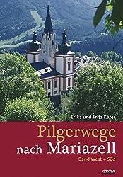 Pilgerwege nach Mariazell: Band West & Süd