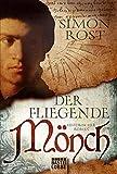 Der fliegende Mönch: Historischer Roman (Allgemeine Reihe. Bastei Lübbe Taschenbücher)