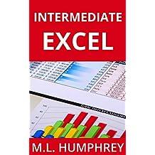 Intermediate Excel (Excel Essentials Book 2) (English Edition)