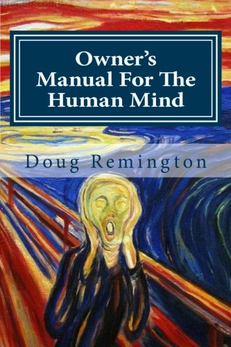 Owner\'s Manual For The Human Mind: The Science Of Letting Go