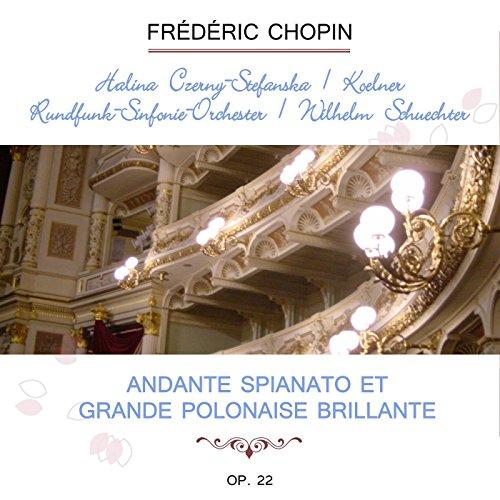 Halina Czerny-Stefanska / Kölner Rundfunk-Sinfonie-Orchester / Wilhelm Schüchter play: Frédéric Chopin: Andante spianato et Grande Polonaise brillante G Major, op. 22 - Sinfonie Czerny