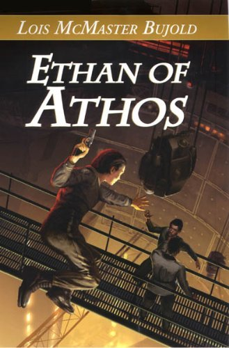 Ethan of Athos by Lois McMaster Bujold (2003-08-02)