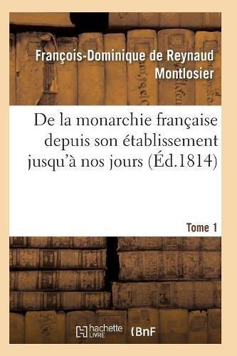 De la monarchie française depuis son établissement jusqu'à nos jours Tome 1