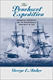 The Penobscot Expedition: Commodore Saltonstall and the Massachusetts Conspiracy of 1779 by George E. Buker (2002-04-06)