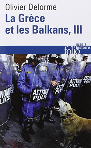 La Grce et les Balkans (Tome 3): Du V sicle  nos jours
