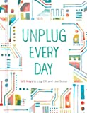 Unplug Every Day: A Journal