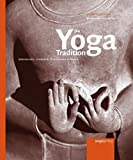 Die Yoga Tradition - Georg Feuerstein