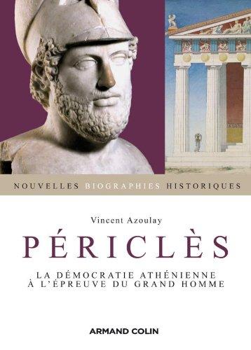 Périclès: La démocratie athénienne à l'épreuve du grand homme