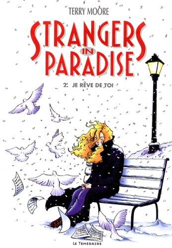 STRANGERS IN PARADISE TOME 2 : JE REVE DE TOI