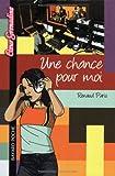 Telecharger Livres Une chance pour moi (PDF,EPUB,MOBI) gratuits en Francaise
