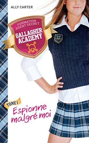 Gallagher Academy - Tome 1 - Espionne malgré moi