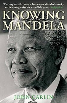 Knowing Mandela by [Carlin, John]