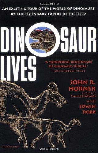 Dinosaur Lives: Unearthing an Evolutionary Saga