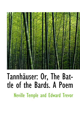 Tannhäuser: Or, The Battle of the Bards. A Poem