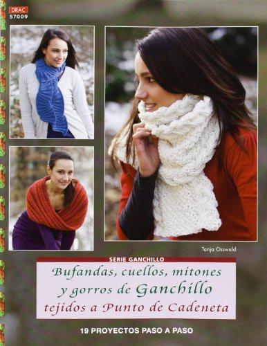 Ganchillo nº 9.Bufandas, cuellos, mitones y gorros de ganchillo tejidos a punto por Tanja Osswald
