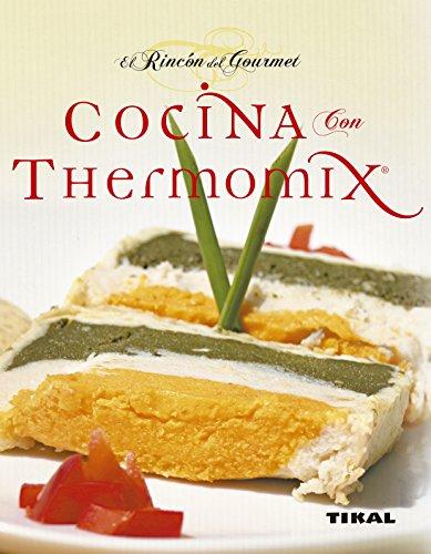 Cocina Con Thermomix (El Rincon Del Gourmet) por José Morán