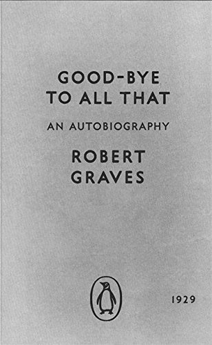 Good-bye to All That: An Autobiography (Penguin Modern Classics)