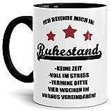 Tassendruck Geschenk-Tasse Zum Ruhestand mit Spruch: Ich befinde Mich im Ruhestand/Rente/Rentner/Pension/Abschieds-Geschenk - Innen & Henkel Schwarz