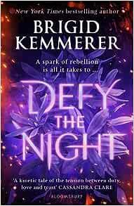 Defy the Night : Kemmerer, Brigid: Amazon.co.uk: Books