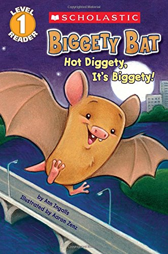 Scholastic Reader Level 1: Biggety Bat: Hot Diggety, It's Biggety! (Scholastic Readers)
