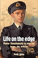 { [ LIFE ON THE EDGE: PETER DANCKWERTS GC MBE FRS ] } By Varey, Peter (Author) May-10-2012 [ Paperback ] Paperback