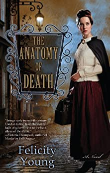 The Anatomy of Death (Dr Dody McCleland Mysteries) by [Young, Felicity]