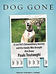 Dog Gone: A Lost Pet�s Extraordinary Journey and the Family Who Brought Him Home