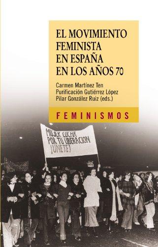 El movimiento feminista en España en los años 70 (Feminismos)